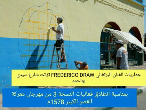 جداريات الفنان البرتغالي Frederico draw تؤثت شارع سيدي بواحمد بمناسبات انطلاق فعاليات الدورة 3 من مهرجان معركة القصر الكبير 1578م