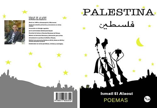 """الشاعر إسماعیل العلاوي و"""" القضیة الفلسطینیة """" تجربة شعریة إنسانیة باللغة الإسبانیة"""